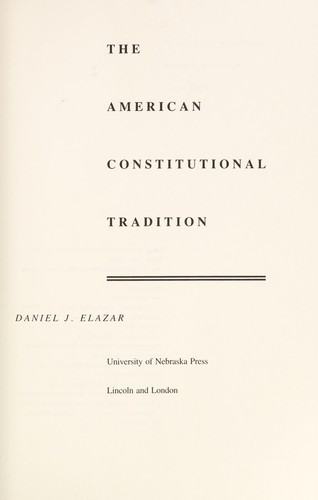 The American constitutional tradition by Daniel Judah Elazar