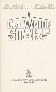 Cover of: Crown of stars | James Tiptree Jr.