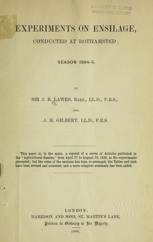 Experiments on ensilage conducted at Rothamsted, season 1884-1885 by J. B. Lawes
