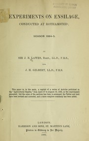 Cover of: Experiments on ensilage conducted at Rothamsted, season 1884-1885 | J. B. Lawes