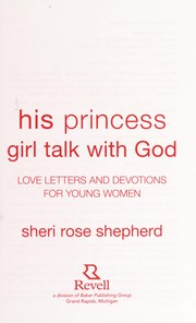 Cover of: His princess girl talk with God | Sheri Rose Shepherd