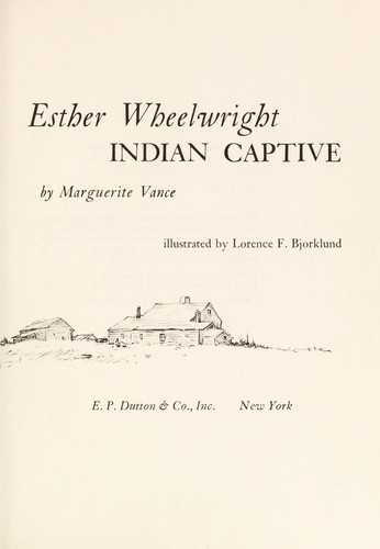 Esther Wheelwright, Indian captive by Marguerite Vance