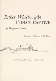 Cover of: Esther Wheelwright, Indian captive | Marguerite Vance