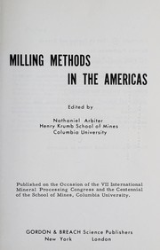 Cover of: Milling methods in the Americas | International Mineral Processing Congress (7th 1964 New York, N.Y.)