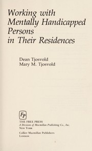 Cover of: Working with mentally handicapped persons in their residences by Dean Tjosvold