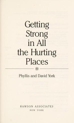 Getting strong in all the hurting places by Phyllis York