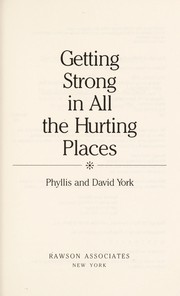 Cover of: Getting strong in all the hurting places by Phyllis York