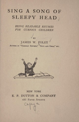 Sing a song of sleepy head by James W. Foley