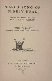 Cover of: Sing a song of sleepy head | James W. Foley