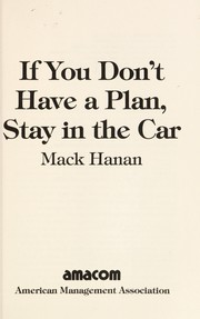 Cover of: If you don't have a plan, stay in the car by Mack Hanan