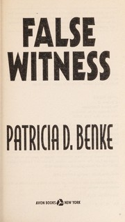 Cover of: False Witness by Patricia D. Benke