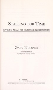 Cover of: Stalling for time by Gary Noesner