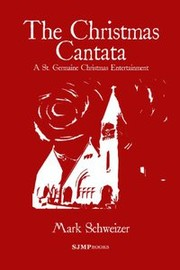 Cover of: The Christmas Cantata by Mark Schweizer