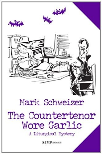 The Countertenor Wore Garlic by Mark Schweizer