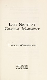 Cover of: Last night at Chateau Marmont | Lauren Weisberger
