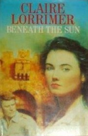Cover of: Beneath the Sun by Claire Lorrimer
