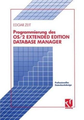 Programmierung des OS/2 Extended Edition Database Manager by Edgar Zeit