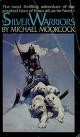 Cover of: The Silver Warriors (Eternal Champion, Bk. 2) by Michael Moorcock