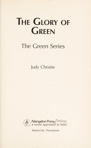 The glory of Green by Judy Pace Christie