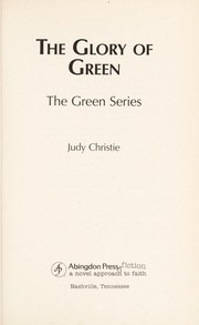 Cover of: The glory of Green by Judy Pace Christie