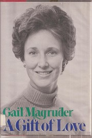 Cover of: A gift of love by Gail Magruder