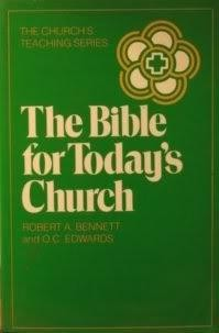 The Bible for Today's Church by Robert A. Bennett