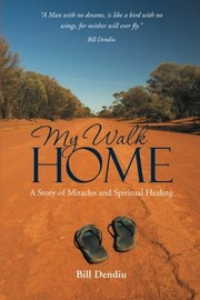 Cover of: My Walk Home by Bill Dendiu