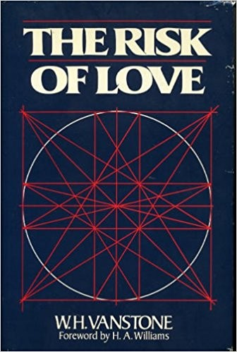 The risk of love by W. H. Vanstone
