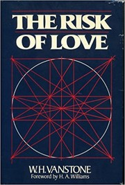 Cover of: The risk of love by W. H. Vanstone