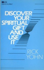 Cover of: Discover your spiritual gift and use it by Rick Yohn