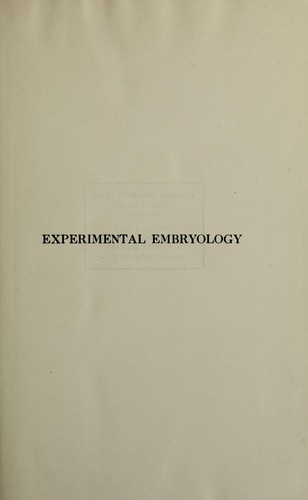 Experimental embryology by Thomas Hunt Morgan