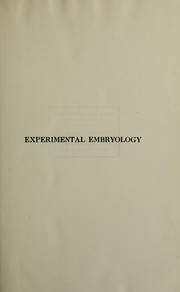 Cover of: Experimental embryology by Thomas Hunt Morgan