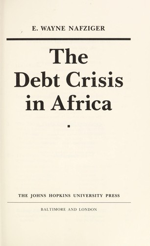 The debt crisis in Africa by E. Wayne Nafziger