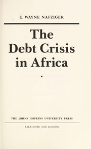 Cover of: The debt crisis in Africa | E. Wayne Nafziger