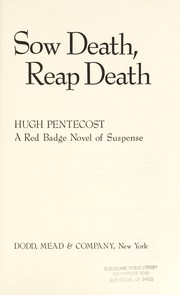 Cover of: Sow death, reap death by Hugh Pentecost