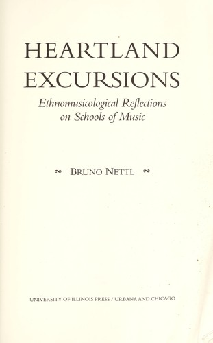 Heartland excursions by Bruno Nettl
