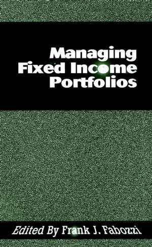 Managing Fixed Income Portfolios by Frank J. Fabozzi