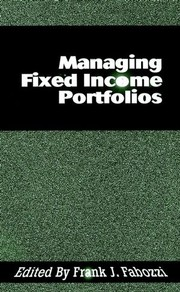 Cover of: Managing Fixed Income Portfolios by Frank J. Fabozzi