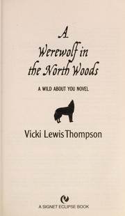 Cover of: A werewolf in the North Woods | Vicki Lewis Thompson