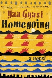 Cover of: Homegoing | Yaa Gyasi