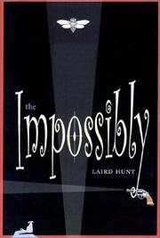 Cover of: The impossibly | Laird Hunt