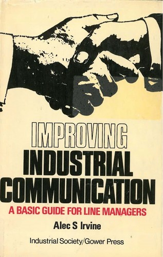 Improving industrial communication by A. Irvine