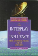 Cover of: The interplay of influence | Kathleen Hall Jamieson, Karlyn Kohrs Campbell