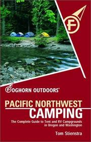 Cover of: Foghorn Outdoors Pacific Northwest Camping | Tom Stienstra