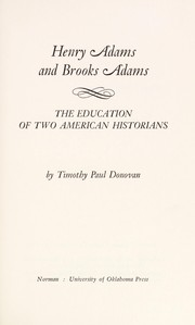 Henry Adams and Brooks Adams; the education of two American historians