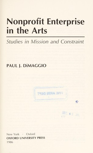 Nonprofit enterprise in the arts by Paul J. DiMaggio