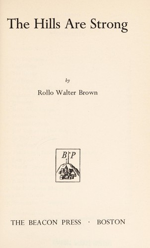 The hills are strong by Rollo Walter Brown