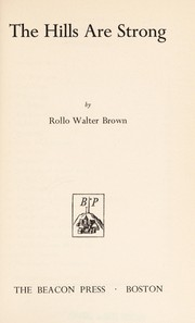 Cover of: The hills are strong | Rollo Walter Brown