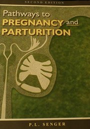 Cover of: Pathways to pregnancy and parturition by Senger P. L