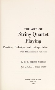 Cover of: The art of string quartet playing | M. D. Herter Norton